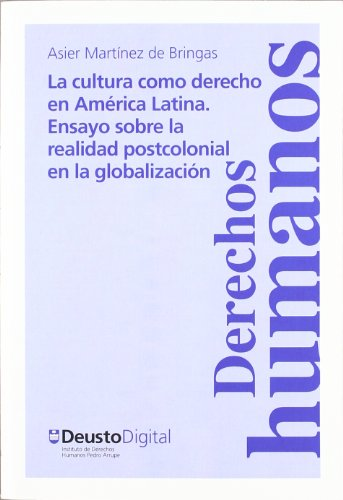 9788498300079: La cultura como derecho en America Latina/ The Culture as Right in Latin America: Ensayo sobre la realidad postcolonial en la globalizacion/ ... Postcolonial Reality Essay (Spanish Edition)
