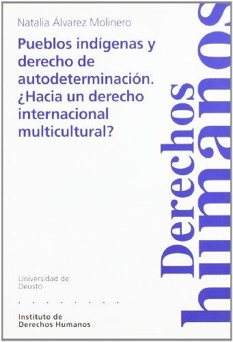 9788498301236: Pueblos indígenas y derecho de autodeterminación. ¿Hacia un derecho internacional multicultural?