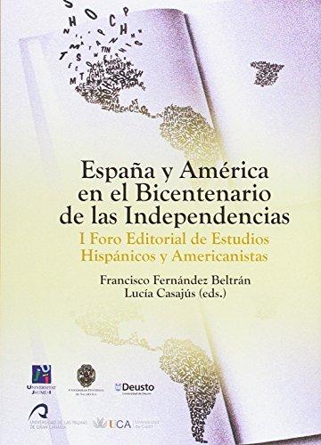 9788498303339: España y América en el bicentenario de las independencias: I Foro Editorial de estudios Hispánicos y Americanistas