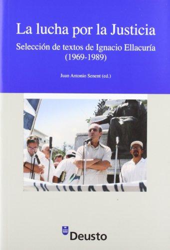 9788498303445: La lucha por la justicia: elección de textos de Ignacio Ellacuría (1969-1989)
