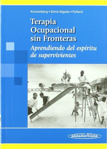 9788498350081: Terapia ocupacional sin fronteras/ Occupational Therapy Without Borders: Aprendiendo del espiritu de supervivientes (Spanish Edition)