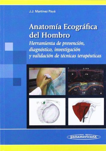 9788498350548: Anatomía Ecográfica del Hombro: Herramienta de prevención, diagnóstico, investigación y validación de técnicas terapéuticas