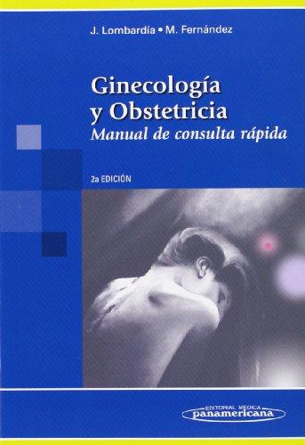 Ginecología y obstetricia: manual de consulta rápida: LOMBARDIA PRIETO, JOSÉ