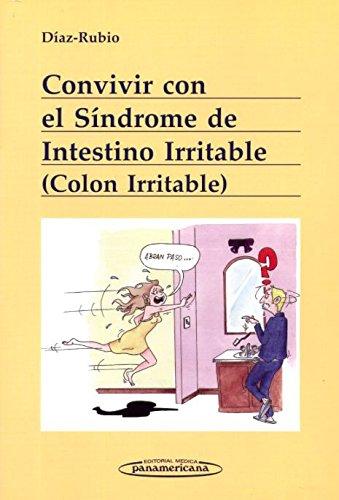 Convivir con el sindrome del intestino irritable: Rubio, Manuel Diaz