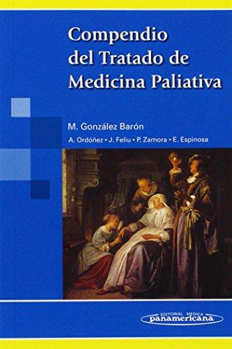 Compendio del Tratado de Medicina Paliativa - E.; Zamora, P.; Feliu, J.; Ordónez, A.; Gonzalez Barón, Manuel Espinosa