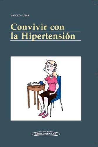 Convivir con la hipertension / Living with: Carmen Suarez Fernandez;