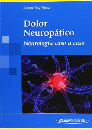 9788498351903: Dolor Neuropático: Neurología Caso a Caso