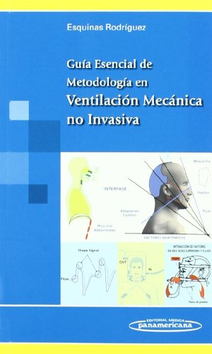 9788498351996: Guia esencial de metodologia en ventilacion mecanica no invasiva / Essential Guide of methodology in non-invasive mechanical ventilation (Spanish Edition)