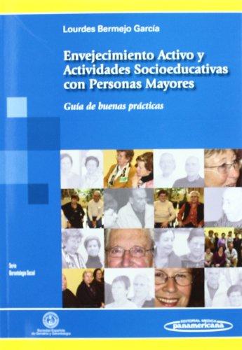 9788498353082: Envejecimiento Activo y Actividades Socioeducativas con Personas Mayores: Guía de buenas prácticas