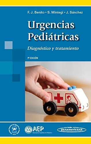 Urgencias pediatricas / Pediatric Emergencies: Diagnostico y: Javier Benito Fernandez;