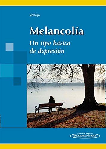 9788498353815: Melancolia / Melancholy: Un Tipo Basico De Depresion / a Basic Type of Depression (Spanish Edition)