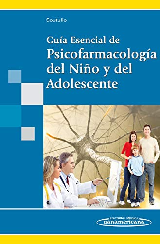 9788498354034: Guia esencial de psicofarmacologia del nino y del adolescente / Essential Guide of psychopharmacology of child and adolescent (Spanish Edition)