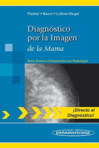 9788498354195: Diagnostico por la imagen de la mama / Direct Diagnosis in Radiology: Breast Imaging (Directo Al Diagnostico En Radiologia / Direct Diagnosis in Radiology) (Spanish Edition)