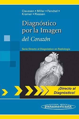 9788498354201: Diagnóstico por la Imagen: del corazón (Directo Al Diagnostico En Radiologia/Direct Diagnosis in Radiology)