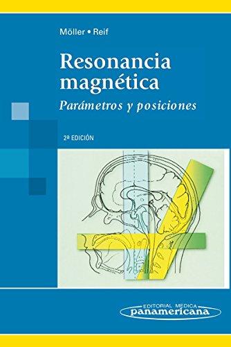 9788498354348: Resonancia Magnetica / Magnetic resonance: Parametros Y Posiciones / Parameters and Positions (Spanish Edition)