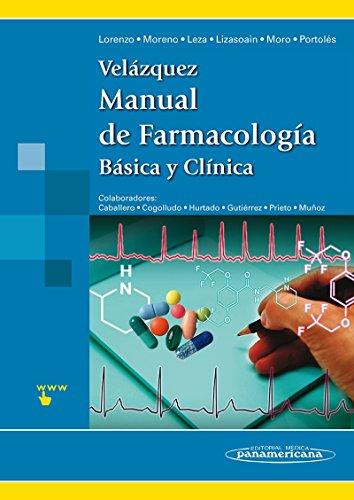 VELAZQUEZ MANUAL DE FARMACOLOGÍA BÁSICA Y CLÍNICA: LORENZO, P. -