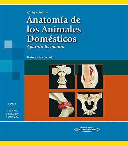 9788498354706: Anatomía de los Animales Domésticos. Tomo 1. Aparato locomotor. Texto y Atlas en color