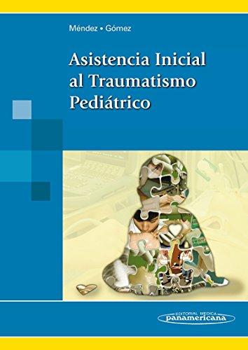 9788498356953: Asistencia inicial al traumatismo pediátrico / Initial assistance to pediatric trauma (Spanish Edition)
