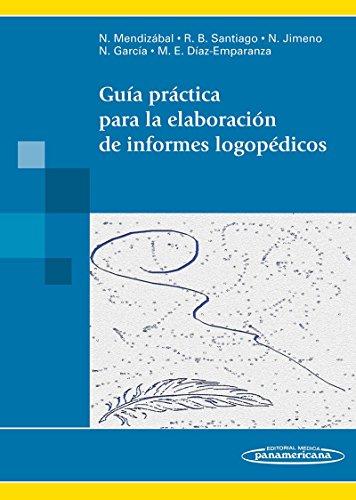 9788498357370: Guía práctica para la elaboración de informes logopédicos / A Practical Guide to speech therapy reporting (Spanish Edition)