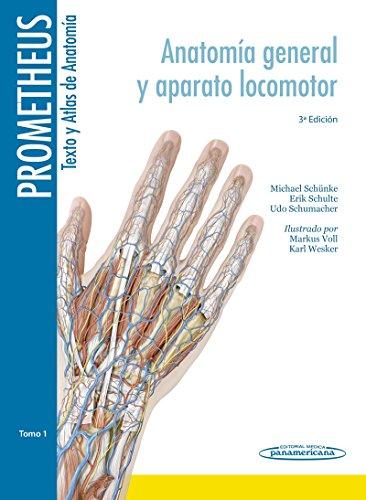 9788498357622: Prometheus. Texto y Atlas de Anatomía. Tomo 1. Anatomía General y Aparato Locomotor: Aparato general y aparato locomotor (PROMETHEUS:Texto y Atlas Anatom.3aEd,3T)