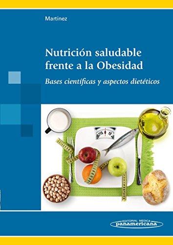 9788498357653: Nutrición Saludable Frente A La Obesidad. Bases Científicas Y Aspectos Dietéticos