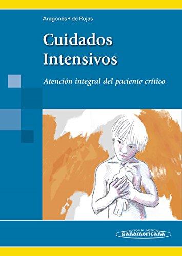 9788498357998: Cuidados Intensivos: Atención Integral del Paciente Crítico [Sep 07, 2015] Aragonés Manzanares, Rocío