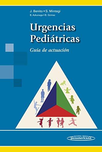Urgencias Pediátricas. Guía de actuación (Spanish Edition): Javier Benito Fernández;