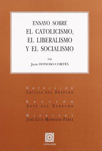9788498360264: Ensayo sobre el catolicismo, el liberalismo y el socialismo
