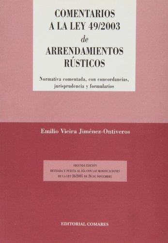 Comentarios a la Ley 49/2003 de arrendamientos: Vieira Jiménez-Ontiveros, Emilio