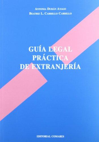 9788498361582: GUIA LEGAL PRACTICA DE EXTRANJERIA.