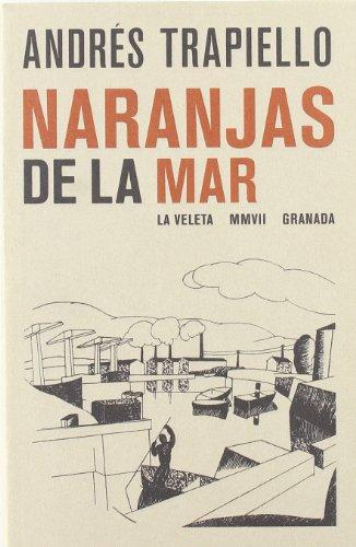 Naranjas de La Mar (La Veleta) (Spanish Edition): Andres Trapiello