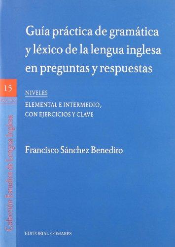 9788498362428: Guía práctica de gramática y léxico de la lengua inglesa en preguntas y respuestas