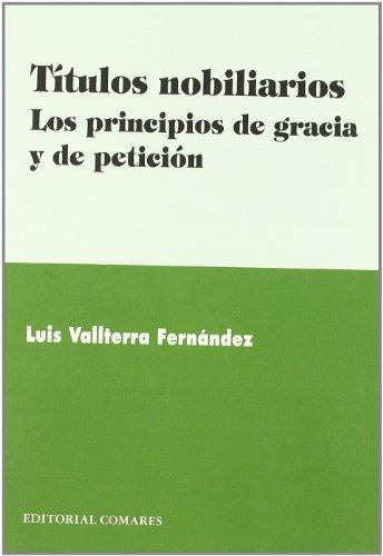 9788498362435: TAtulos nobiliarios : los principios de gracia y de peticiA³n