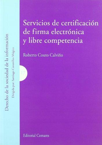 9788498363548: Servicios de certificaciA³n de firma electrA³nica y libre competencia