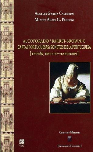 Cartas portuguesas ; Sonetos de la portuguesa: Mariana Alcoforado, Elizabeth