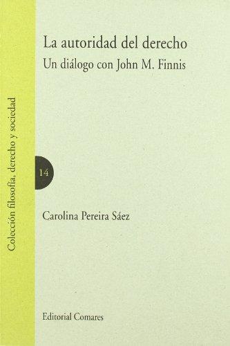 9788498364057: AUTORIDAD DEL DERECHO, LA UNA DIALOGO CON JOHN