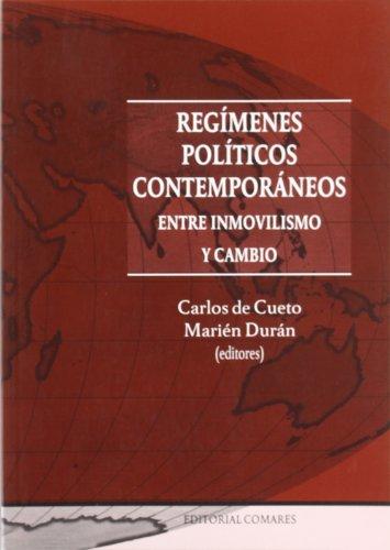 9788498364422: Regimenes Politicos Contemporaneos - Entre Inmovilismo Y Cambio (Derecho General (comares))