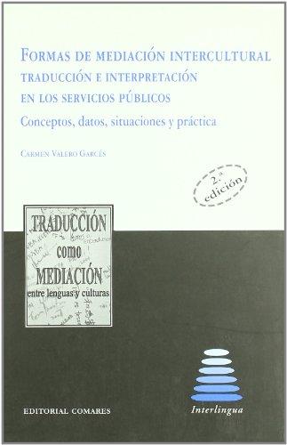 9788498364453: Formas de mediación intercultural : traducción e interpretación en los servicios públicos