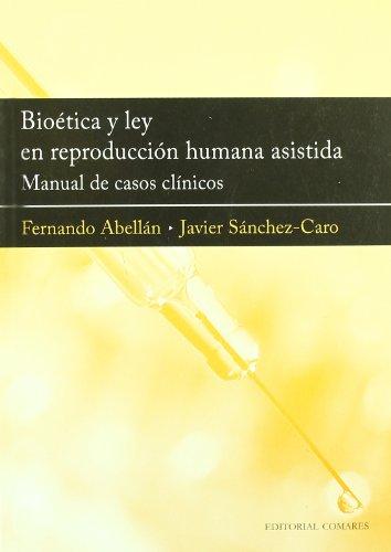 9788498365092: Bioetica y ley en reproduccion humana asistida (Derecho Medico (comares))
