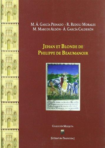 9788498365283: 'Jehan et Blonde' de Philippe de Beaumanoir: edicion critica, estudio y traduccion