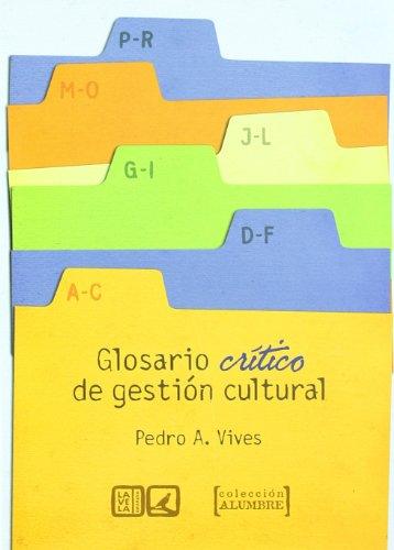 GLOSARIO CRITICO DE GESTION CULTURAL: VIVES, P. A.