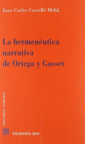 9788498366044: HERMENEUTICA NARRATIVA DE ORTEGA Y GASSET
