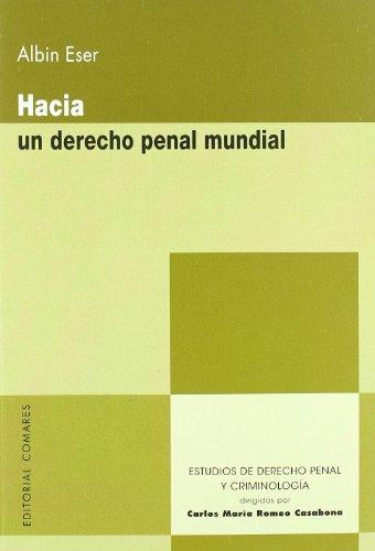 9788498366228: Hacia un derecho penal mundial