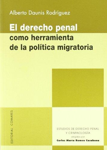 9788498366341: El derecho penal como herramienta de la política migratoria