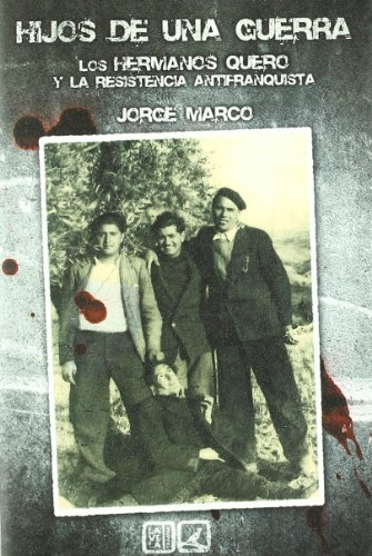 9788498366419: Hijos de una guerra : los hermanos Quero y la resistencia antifranquista