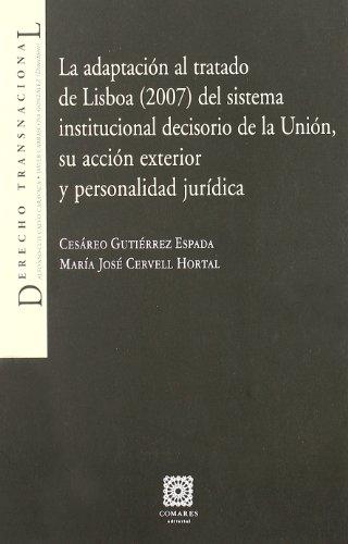 9788498366501: La adaptacion al tratado de lisboa2007 del sistema institucional decisorio de la union