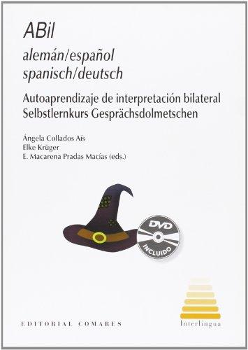 9788498367133: ABil Alemán/Español: Autoaprendizaje de Interpretación Bilateral (Libro+DVD)