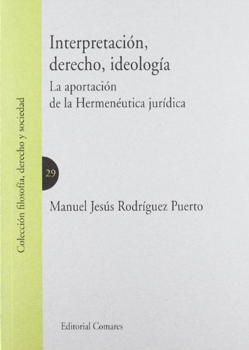 9788498369120: Interpretacion, derecho, ideologia (Filosofia, Derecho Y Socie)
