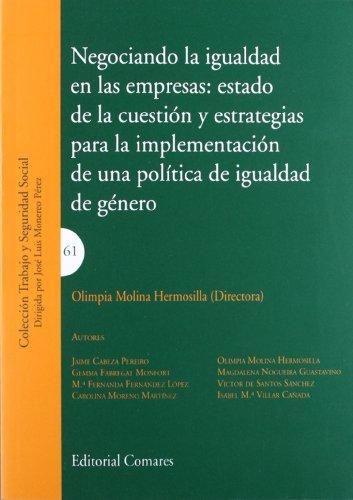 9788498369274: NEGOCIANDO LA IGUALDAD EN LAS EMPRESAS ESTADO DE LA CUESTION Y ESTRA