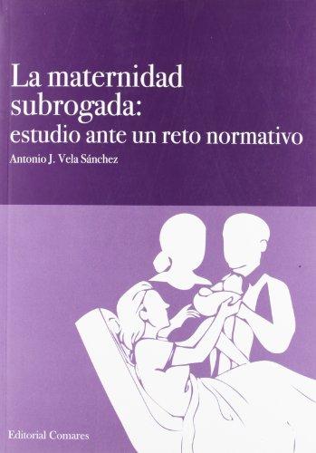 9788498369694: MATERNIDAD SUBROGADA ESTUDIO ANTE UN RETO NORMATIVO